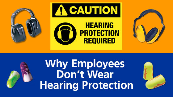 why employees dont wear hearing protection