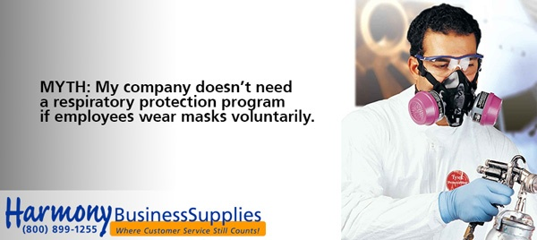 MYTH: My company doesn't need a respiratory protection program if employees wear masks voluntarily.