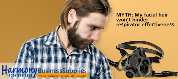 MYTH: My facial hair won't hinder respirator effectiveness.