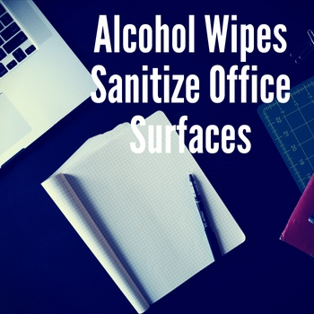 Alcohol Wipes Sanitize Office Surfaces
