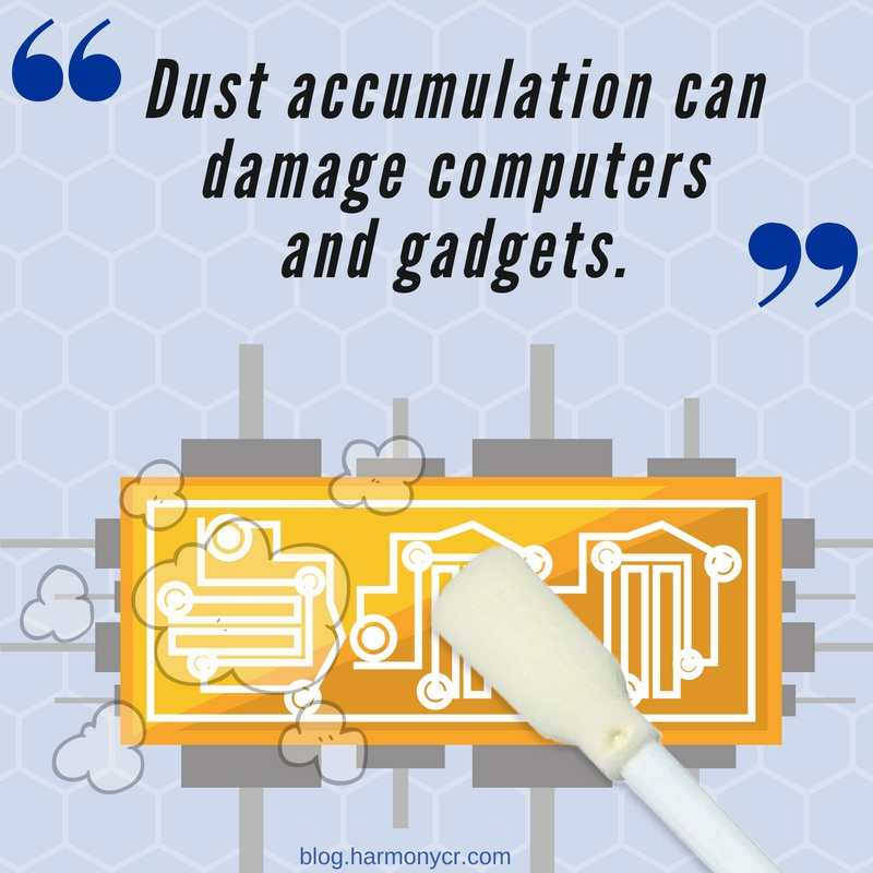 Dust accumulation can damage computers and gadgets.