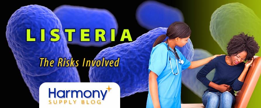 Listeria - The Risks Involved | Harmony Supply Blog